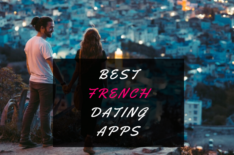 Best French Dating Apps in 2020