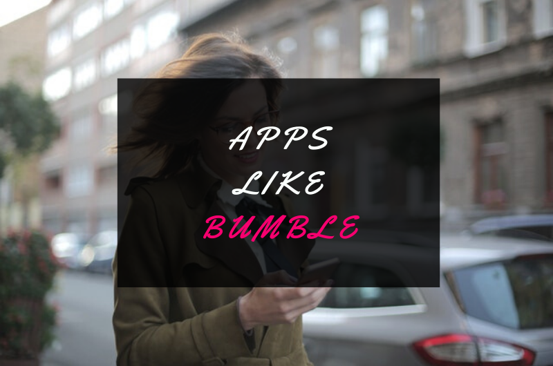 Apps Like Bumble