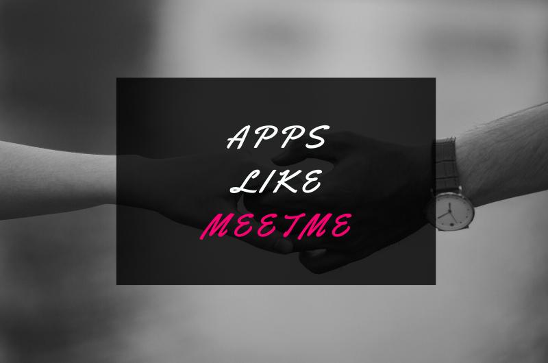 Apps Like MeetMe – Best Alternatives